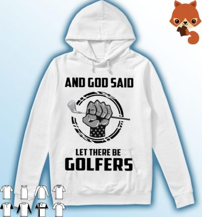 And god said let there be Golfers Hoodie