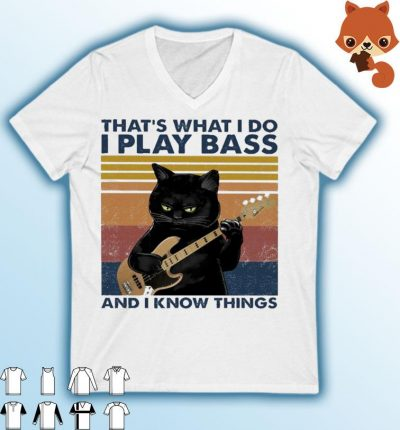 Black Cat that's what I do I play Bass and I know thing vintage shirt
