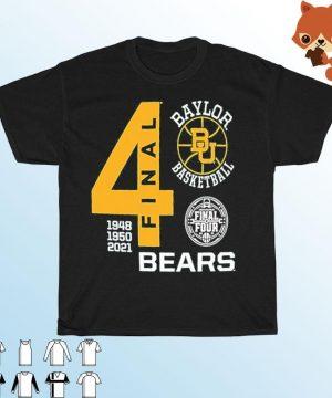 Baylor Bears Green Basketball 2021 Final Four 1948 1950 2021 Shirt T-shirt
