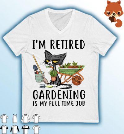 Black Cat I'm Retired Gardening Is My Full Time Job Shirt