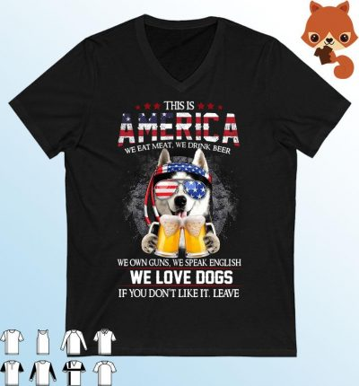 Husky This Is America We Eat Meat We Drink Beer We Own Guns We Speak English And We Love Dogs Shirt
