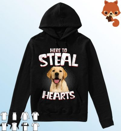 Labrador Retriever Here To Steal Hearts Shirt Hoodie