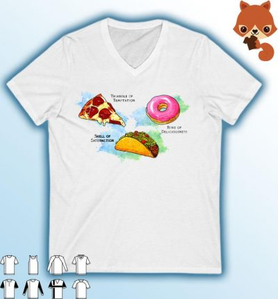 Triangle Of Temptation Pizza Shell Of Satisfaction Hamburger And Ring Of Deliciousness Donuts Shirt